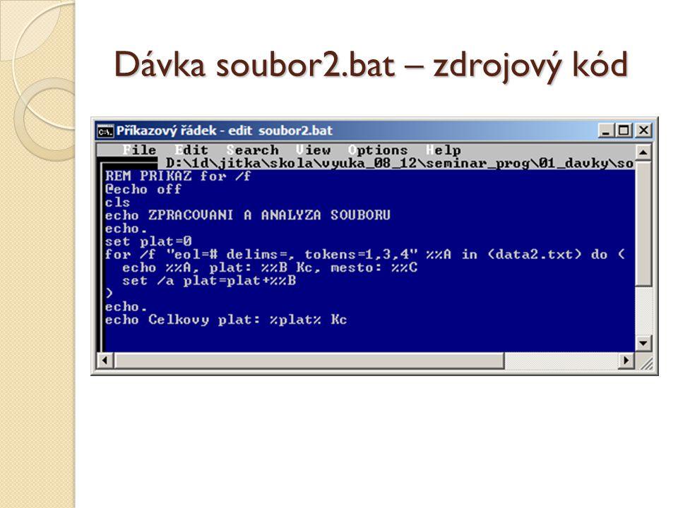 Dávka soubor2.bat – zdrojový kód
