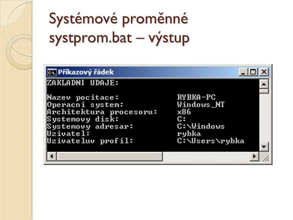 Systémové proměnné systprom.bat – výstup