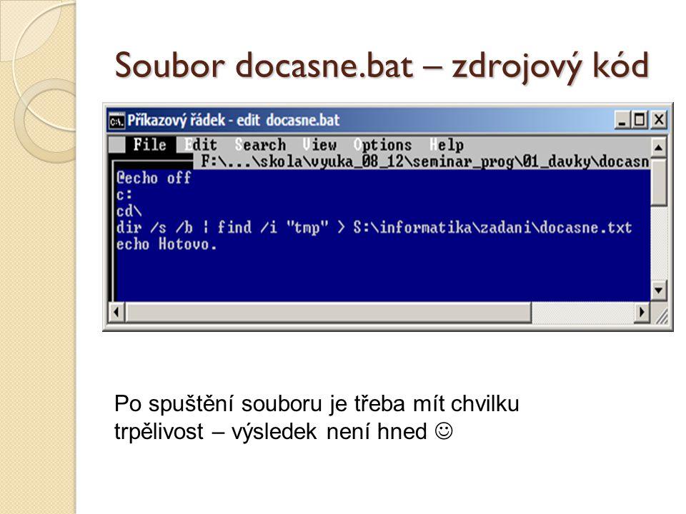 Soubor docasne.bat – zdrojový kód Po spuštění souboru je třeba mít chvilku trpělivost – výsledek není hned 