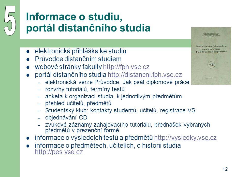 12 Informace o studiu, portál distančního studia  elektronická přihláška ke studiu  Průvodce distančním studiem  webové stránky fakulty http://fph.