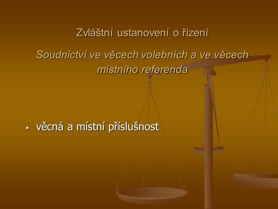 Zvláštní ustanovení o řízení Soudnictví ve věcech volebních a ve věcech místního referenda  věcná a místní příslušnost