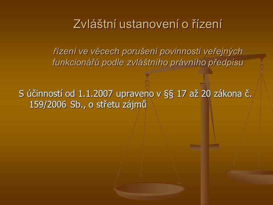 Zvláštní ustanovení o řízení řízení ve věcech porušení povinnosti veřejných funkcionářů podle zvláštního právního předpisu S účinností od 1.1.2007 upr