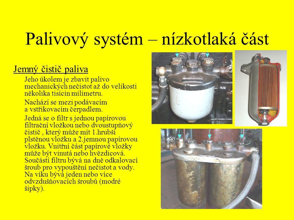 Palivový systém – nízkotlaká část Jemný čistič paliva Jeho úkolem je zbavit palivo mechanických nečistot až do velikosti několika tisícin milimetru. N