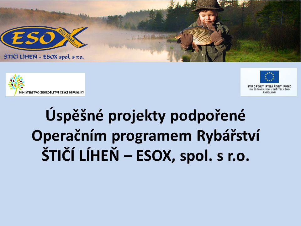 Úspěšné projekty podpořené Operačním programem Rybářství ŠTIČÍ LÍHEŇ – ESOX, spol. s r.o.