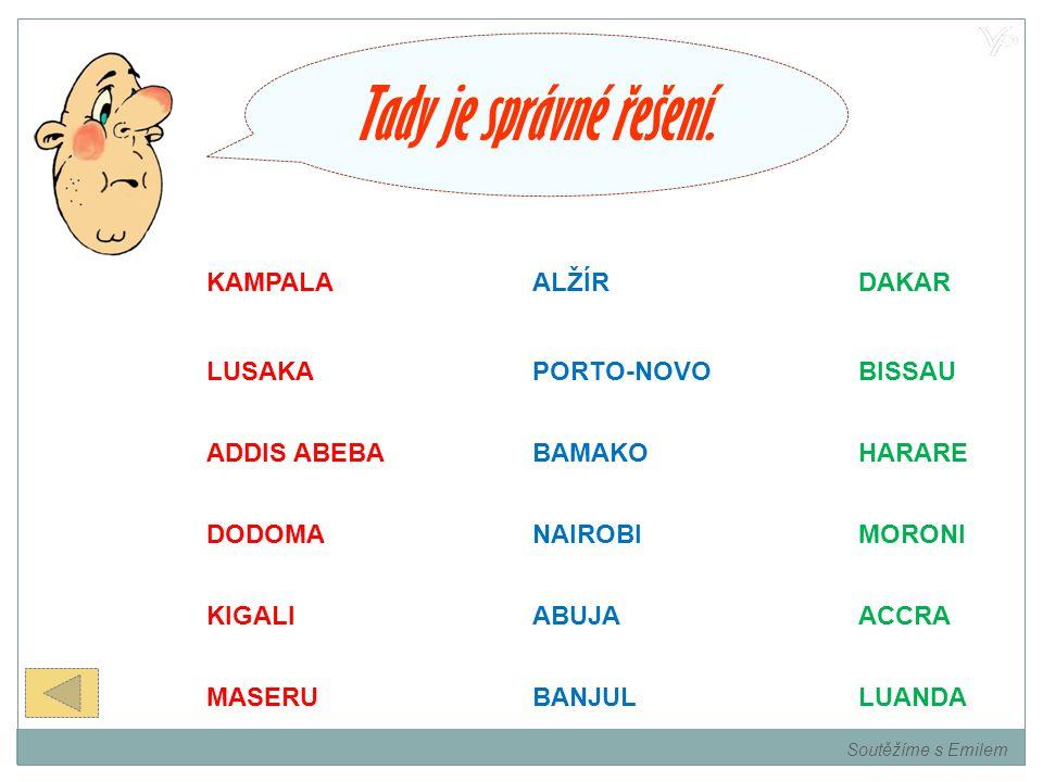 Na tento úkol máte 15 sekund. 10897654321Konec Řešení 8 1112131514 NAIROBI KAMPALA LUANDA DAKAR ALŽÍR ADDIS ABEBA PORTO-NOVO ACCRA MASERU LUSAKA HARAR