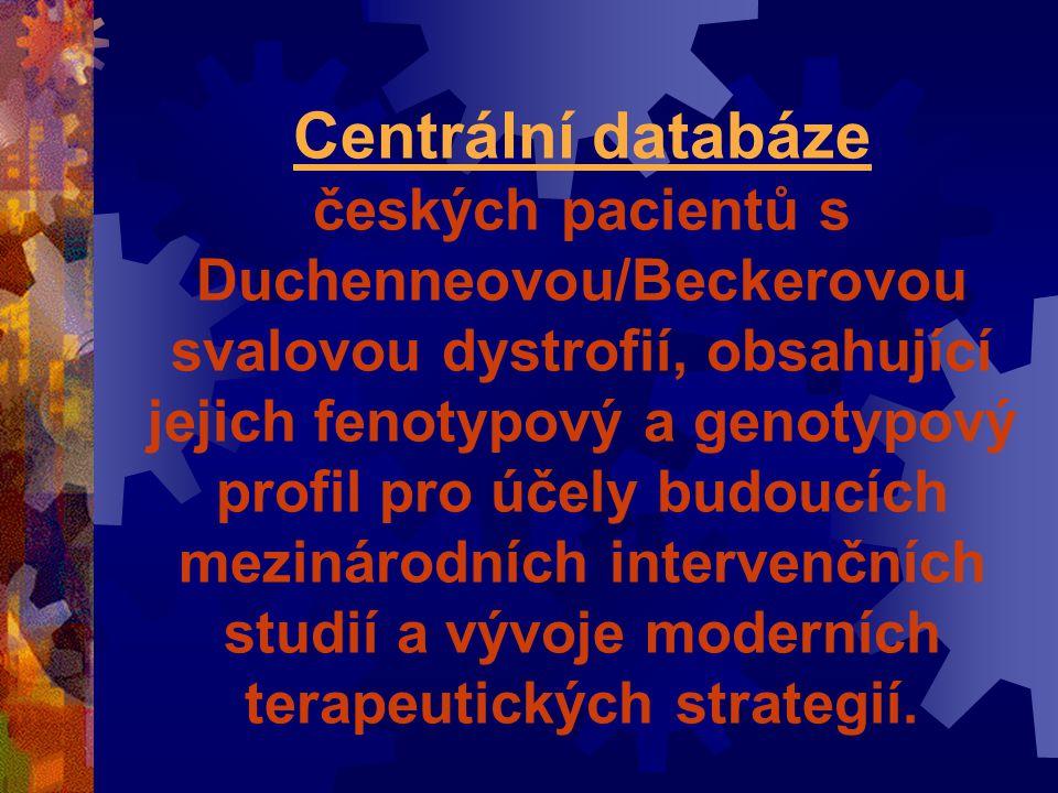 Centrální databáze českých pacientů s Duchenneovou/Beckerovou svalovou dystrofií, obsahující jejich fenotypový a genotypový profil pro účely budoucích mezinárodních intervenčních studií a vývoje moderních terapeutických strategií.