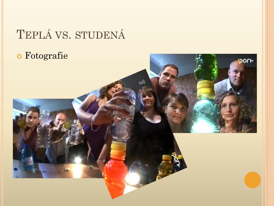 T EPLÁ VS. STUDENÁ Fotografie