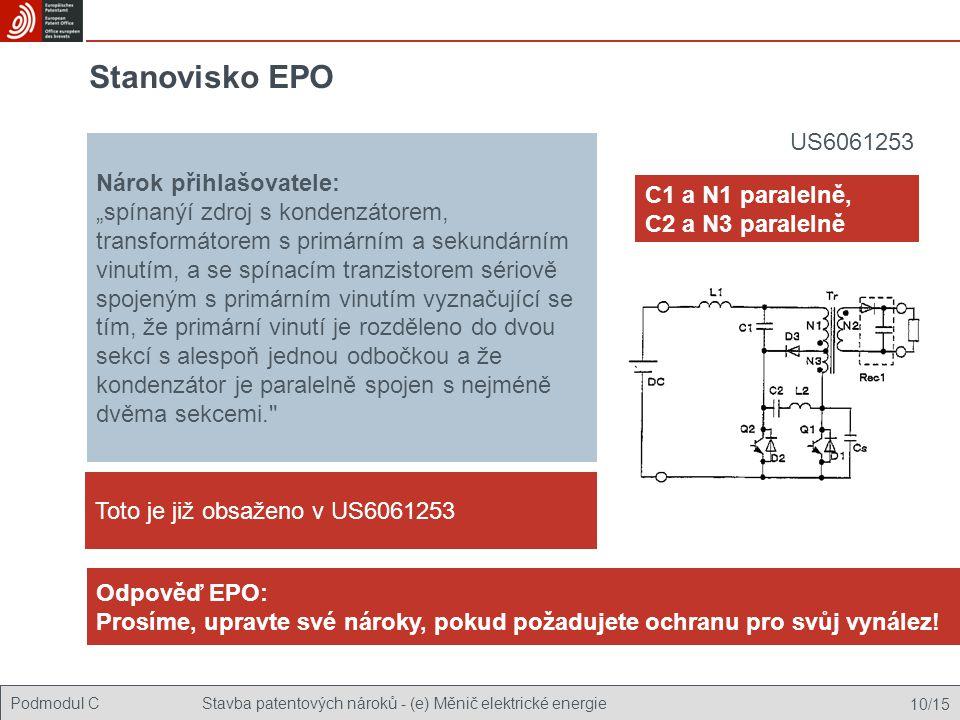 """Podmodul CStavba patentových nároků - (e) Měnič elektrické energie 10/15 Stanovisko EPO Nárok přihlašovatele: """"spínanýí zdroj s kondenzátorem, transfo"""