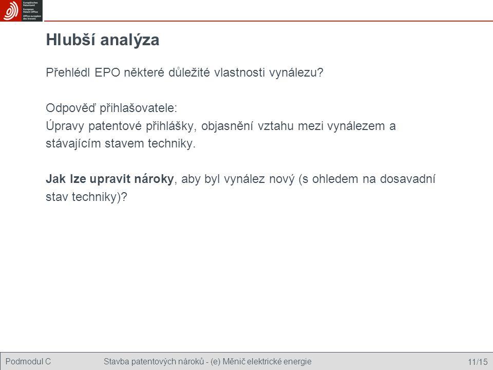 Podmodul CStavba patentových nároků - (e) Měnič elektrické energie 11/15 Hlubší analýza Přehlédl EPO některé důležité vlastnosti vynálezu? Odpověď při