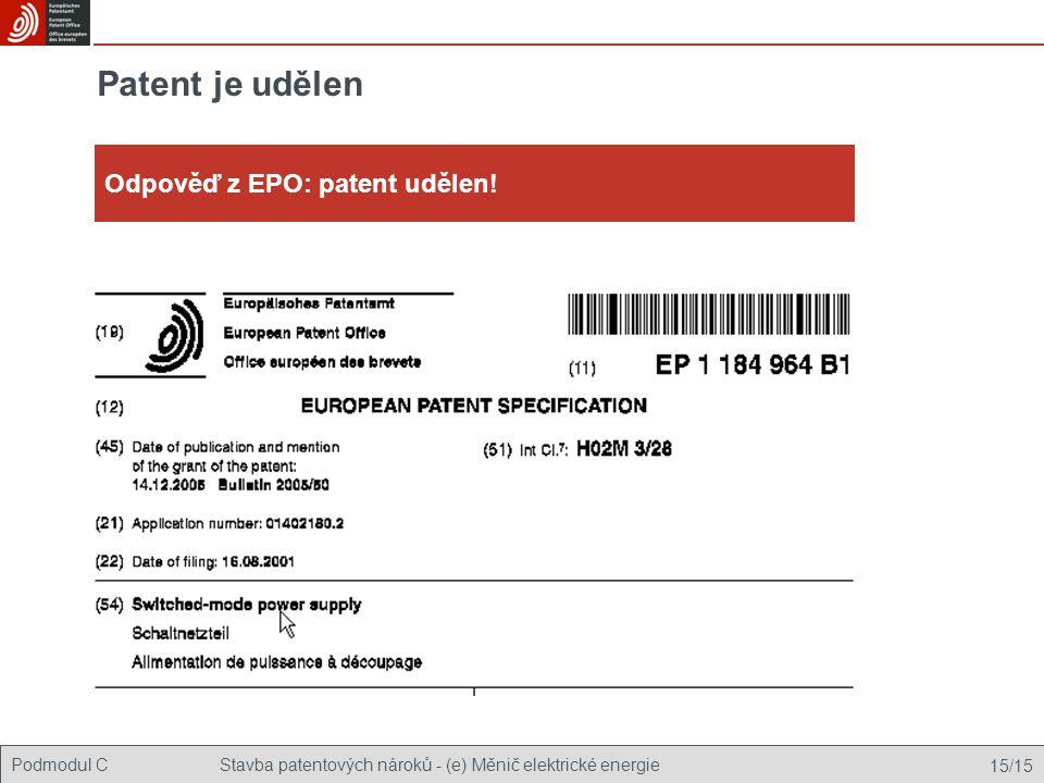 Podmodul CStavba patentových nároků - (e) Měnič elektrické energie 15/15 Patent je udělen Odpověď z EPO: patent udělen!