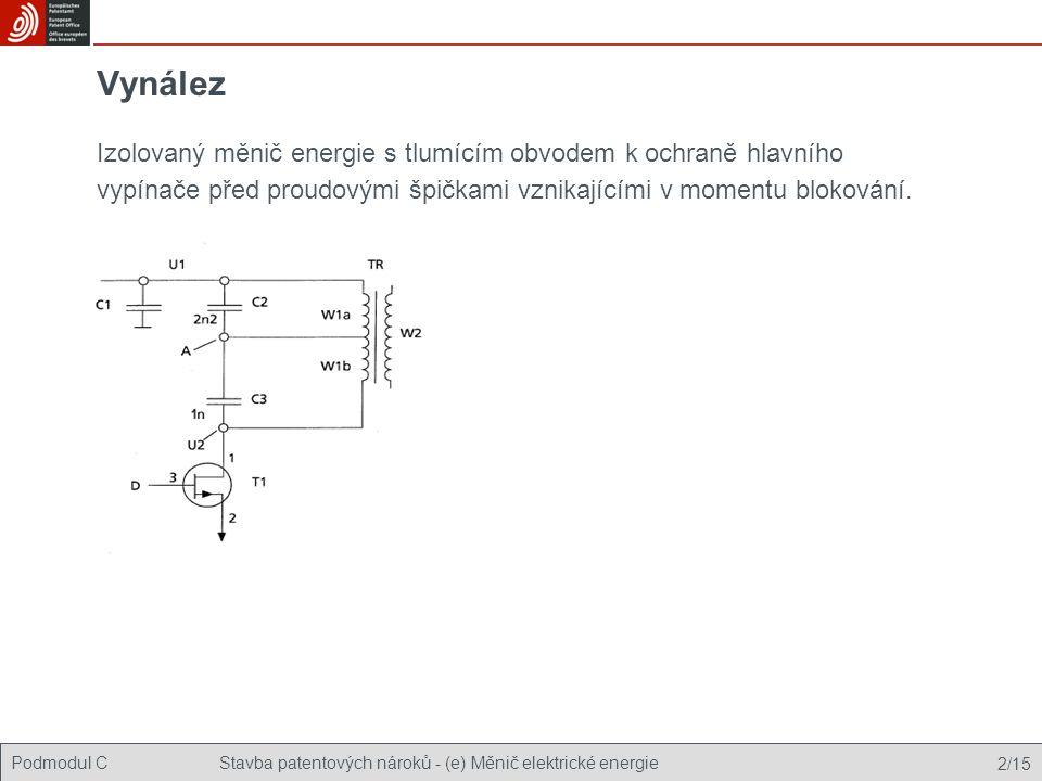 Podmodul CStavba patentových nároků - (e) Měnič elektrické energie 2/15 Vynález Izolovaný měnič energie s tlumícím obvodem k ochraně hlavního vypínače