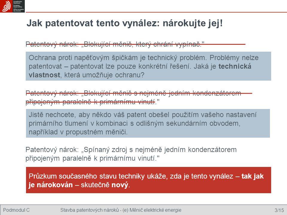 Podmodul CStavba patentových nároků - (e) Měnič elektrické energie 3/15 Jak patentovat tento vynález: nárokujte jej! Ochrana proti napěťovým špičkám j