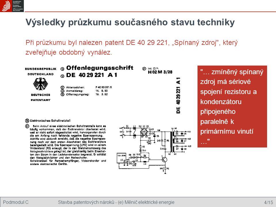 Podmodul CStavba patentových nároků - (e) Měnič elektrické energie 4/15 Výsledky průzkumu současného stavu techniky Při průzkumu byl nalezen patent DE