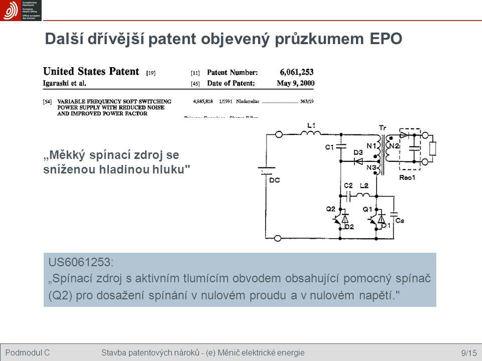 """Podmodul CStavba patentových nároků - (e) Měnič elektrické energie 9/15 Další dřívější patent objevený průzkumem EPO US6061253: """"Spínací zdroj s aktiv"""