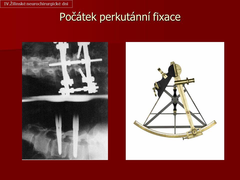 Počátek perkutánní fixace IV.Žilinské neurochirurgické dni