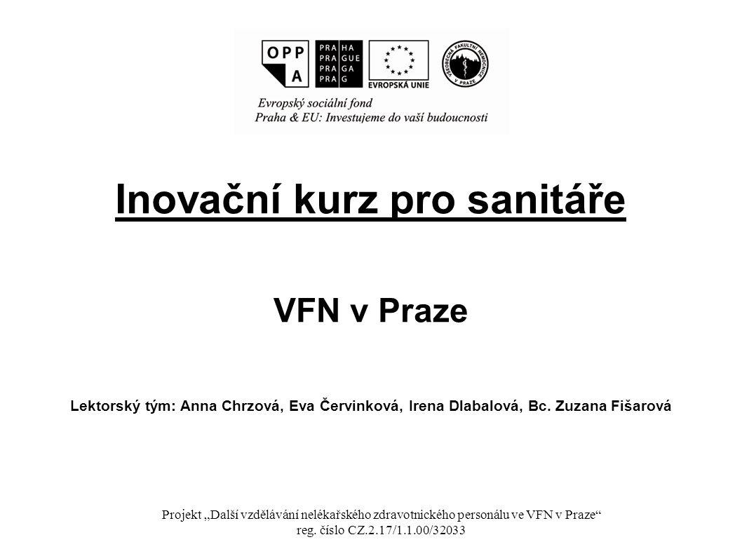 Inovační kurz pro sanitáře VFN v Praze Lektorský tým: Anna Chrzová, Eva Červinková, Irena Dlabalová, Bc.