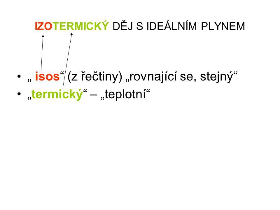 """•"""" isos (z řečtiny) """"rovnající se, stejný"""