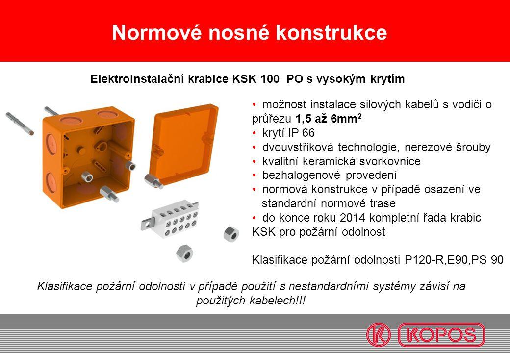 Normové nosné konstrukce • možnost instalace silových kabelů s vodiči o průřezu 1,5 až 6mm 2 • krytí IP 66 • dvouvstřiková technologie, nerezové šroub