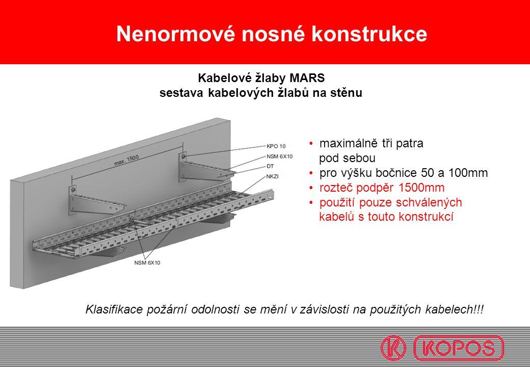 Nenormové nosné konstrukce • maximálně tři patra pod sebou • pro výšku bočnice 50 a 100mm • rozteč podpěr 1500mm • použití pouze schválených kabelů s