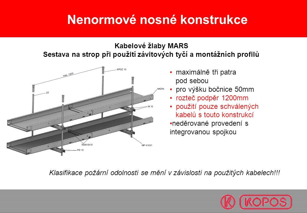 Nenormové nosné konstrukce • maximálně tři patra pod sebou • pro výšku bočnice 50mm • rozteč podpěr 1200mm • použití pouze schválených kabelů s touto