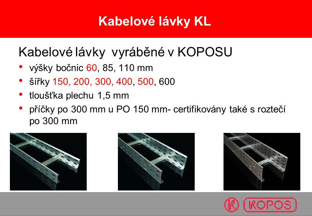 Kabelové lávky KL Kabelové lávky vyráběné v KOPOSU • výšky bočnic 60, 85, 110 mm • šířky 150, 200, 300, 400, 500, 600 • tloušťka plechu 1,5 mm • příčk