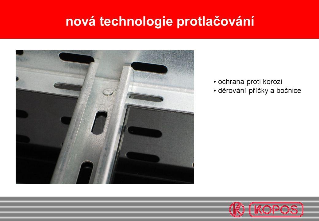 nová technologie protlačování • ochrana proti korozi • děrování příčky a bočnice