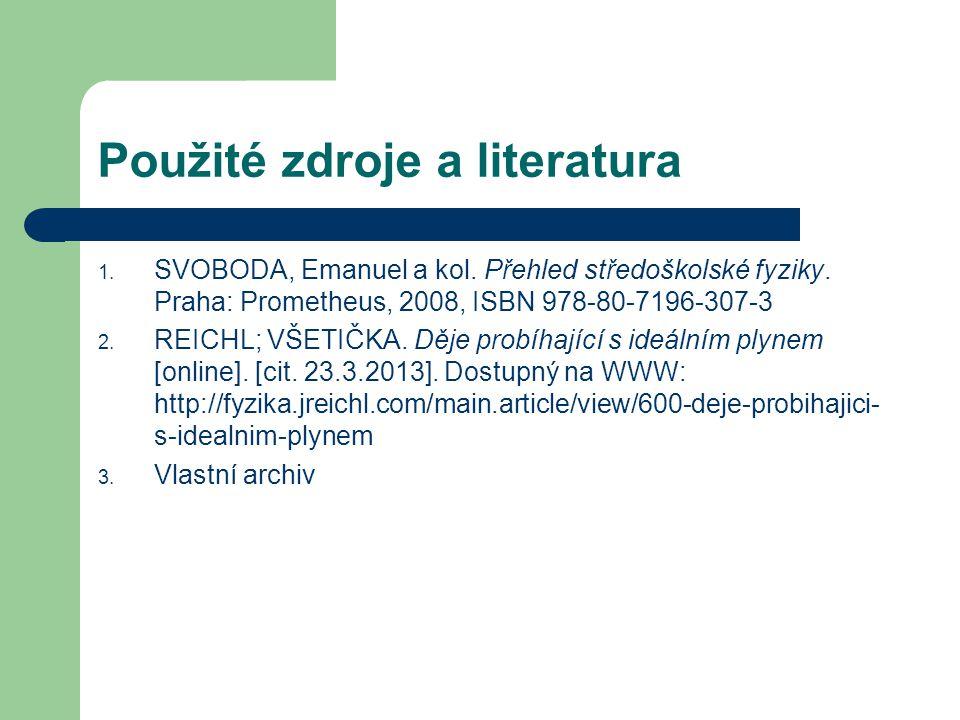 Použité zdroje a literatura 1.SVOBODA, Emanuel a kol.