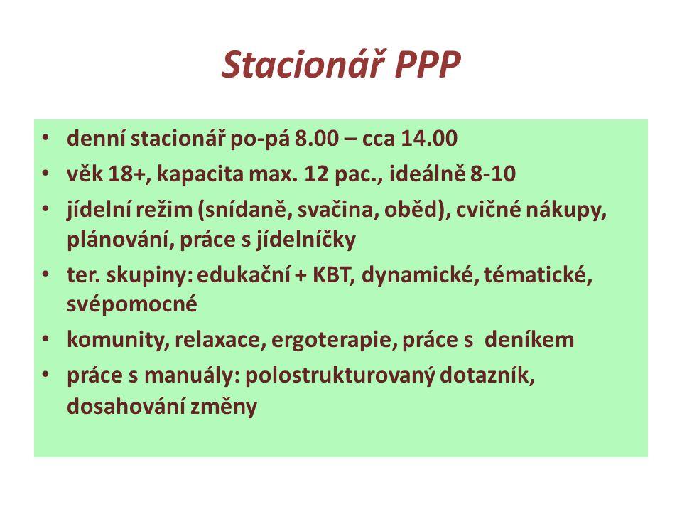 Stacionář PPP • denní stacionář po-pá 8.00 – cca 14.00 • věk 18+, kapacita max. 12 pac., ideálně 8-10 • jídelní režim (snídaně, svačina, oběd), cvičné