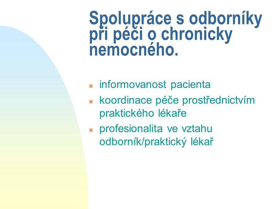 Spolupráce s odborníky při péči o chronicky nemocného. n informovanost pacienta n koordinace péče prostřednictvím praktického lékaře n profesionalita