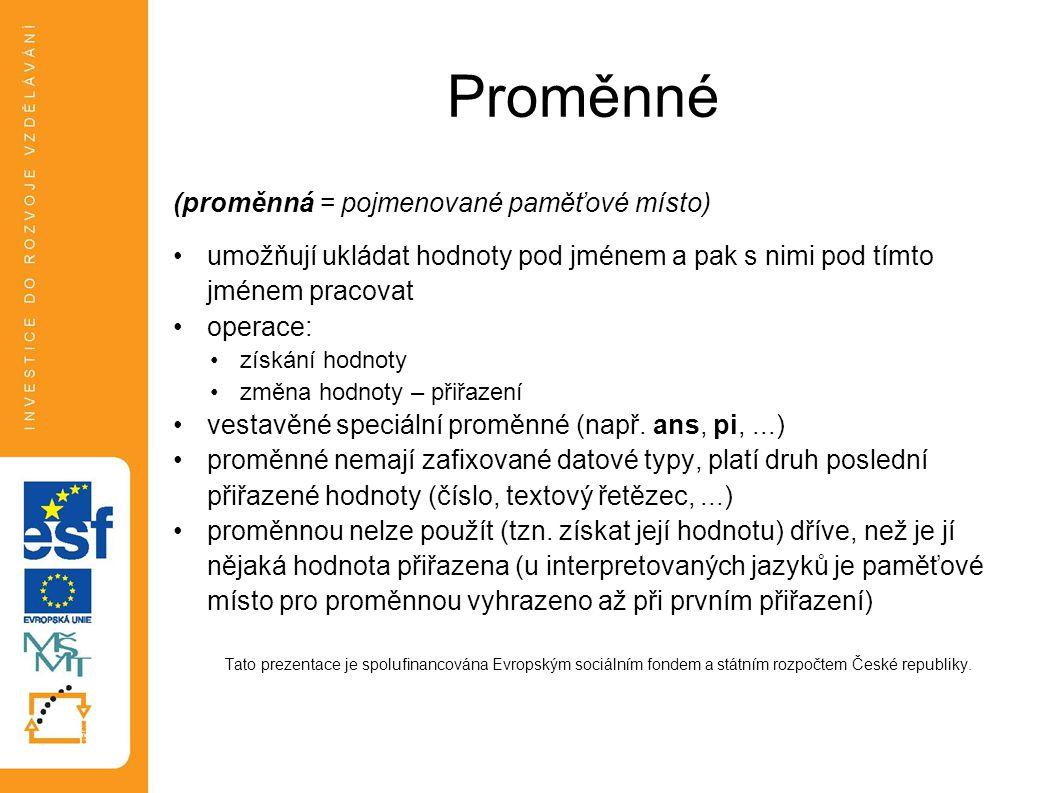 Příklady zápisu výrazů ´ Tato prezentace je spolufinancována Evropským sociálním fondem a státním rozpočtem České republiky.