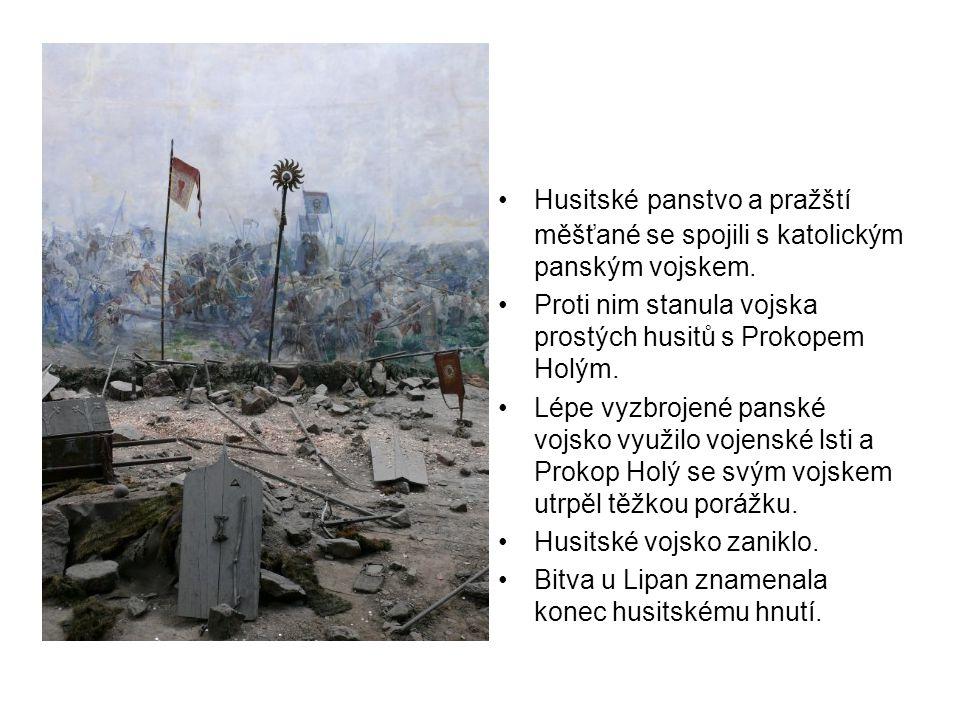 •Husitské panstvo a pražští měšťané se spojili s katolickým panským vojskem.