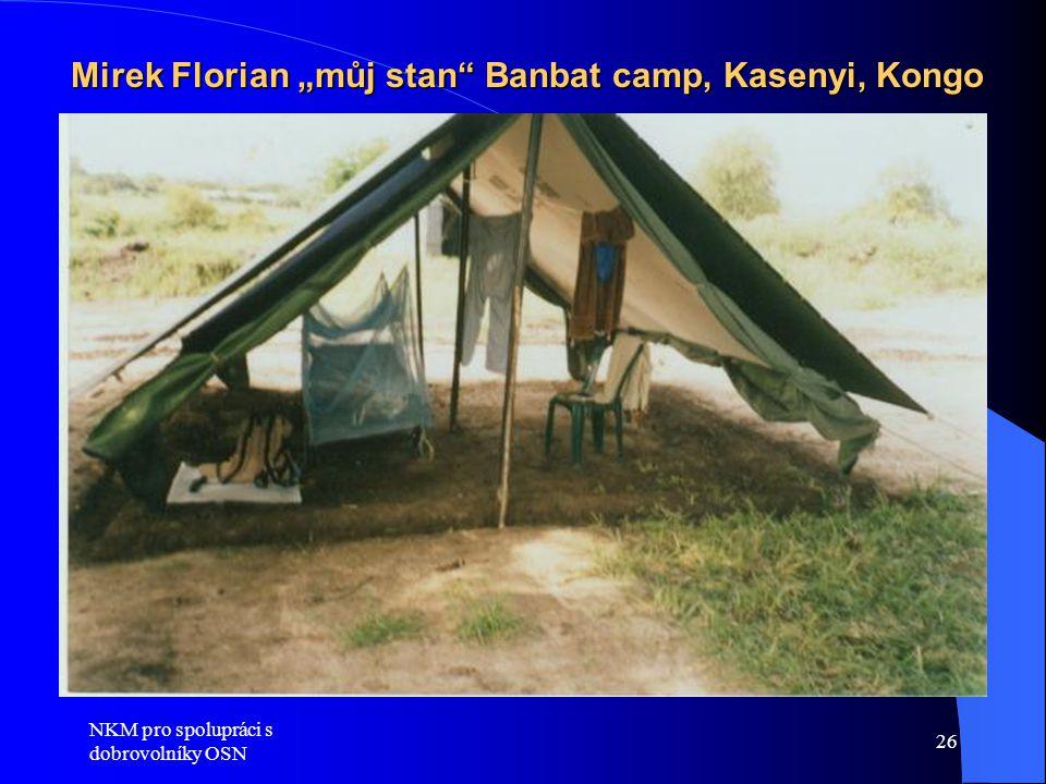 """NKM pro spolupráci s dobrovolníky OSN 26 Mirek Florian """"můj stan Banbat camp, Kasenyi, Kongo"""