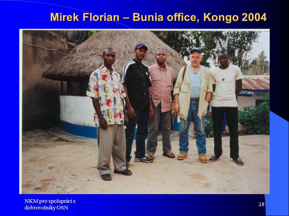 NKM pro spolupráci s dobrovolníky OSN 28 Mirek Florian – Bunia office, Kongo 2004