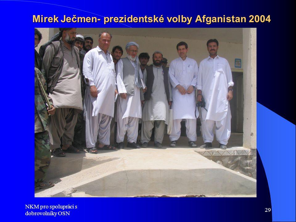 NKM pro spolupráci s dobrovolníky OSN 29 Mirek Ječmen- prezidentské volby Afganistan 2004