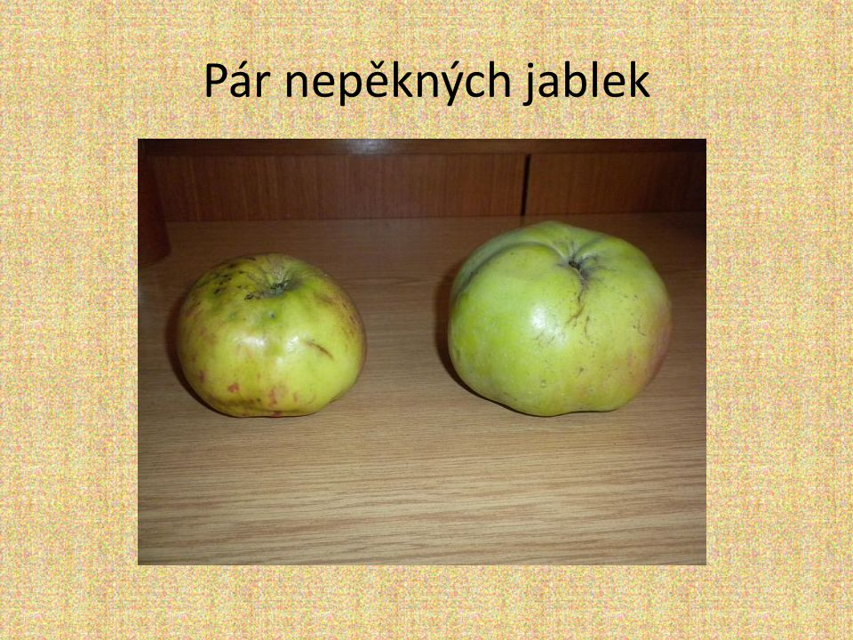 Pár nepěkných jablek