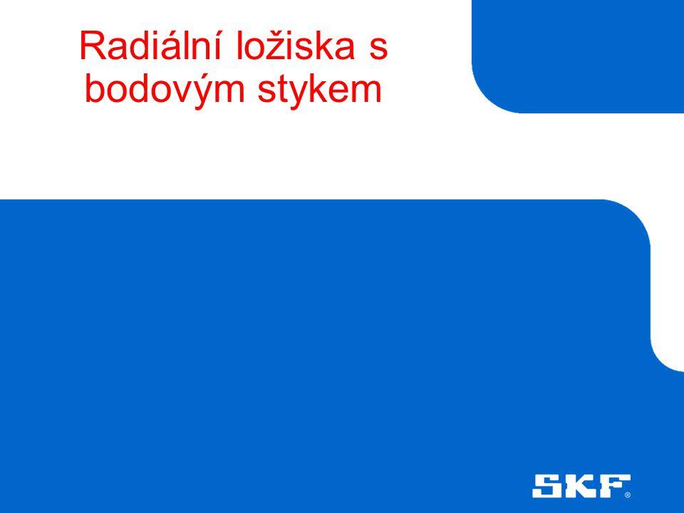 October 30, 2007 © SKF Group Slide 42 Naklápěcí kuličková ložiska – těsnění • Široký rozsah • Zaměnitelné s nezatěsněnými • Těsnění na obou stranách • 2RS1 Válcová díra (všechny velikosti) Kuželová díra (většina velikostí)