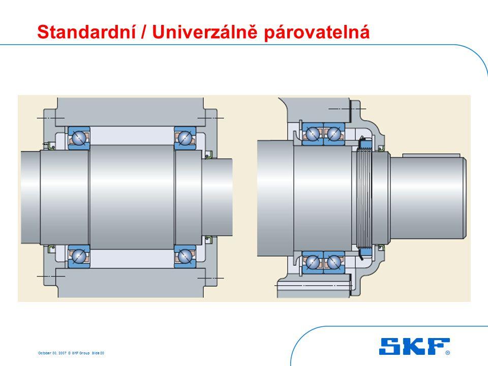 October 30, 2007 © SKF Group Slide 20 Standardní / Univerzálně párovatelná