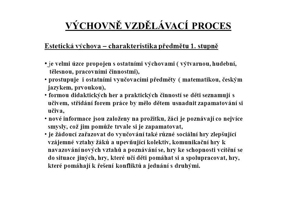 VÝCHOVNĚ VZDĚLÁVACÍ PROCES Estetická výchova – charakteristika předmětu 1.