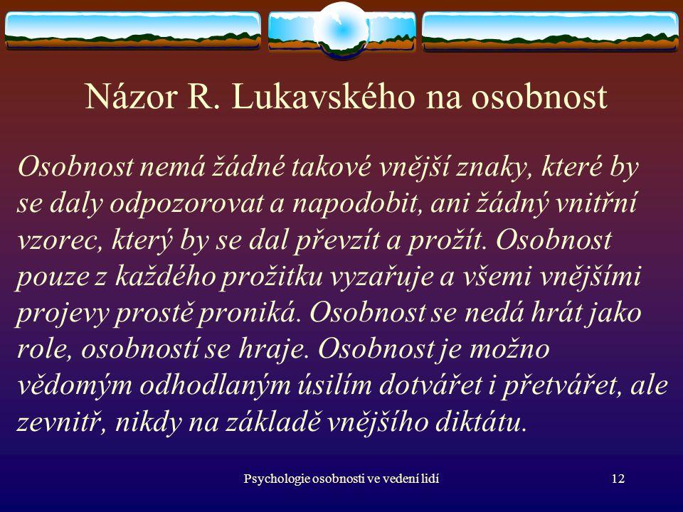 Psychologie osobnosti ve vedení lidí12 Názor R.