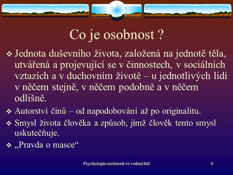 Psychologie osobnosti ve vedení lidí8 Co je osobnost .