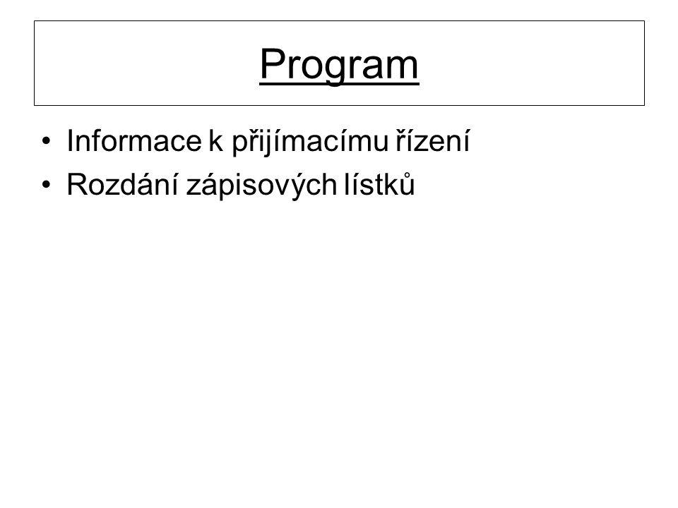 Program •Informace k přijímacímu řízení •Rozdání zápisových lístků