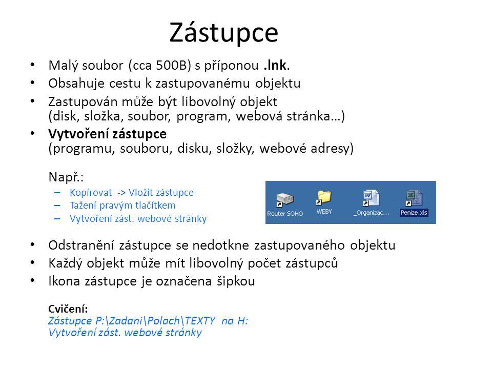 Zástupce • Malý soubor (cca 500B) s příponou.lnk.