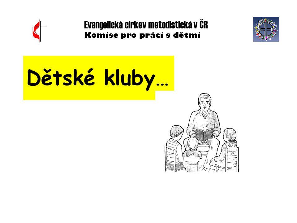 Evangelická církev metodistická v ČR Komise pro práci s dětmi Dětské kluby…