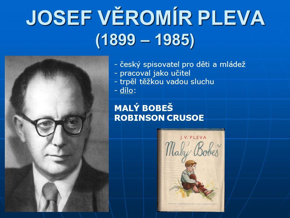 BOHUMIL ŘÍHA (1907 – 1987) - český spisovatel pro děti, psal také historické romány - vystudoval učitelský ústav, poté pracoval jako učitel letech 1956 – 1967 byl ředitelem Státního nakladatelství dětské knihy - d- dílo: HONZÍKOVA CESTA O LETADÉLKU KÁNĚTI JAK JEL VÍTEK DO PRAHY ADAM A OTKA