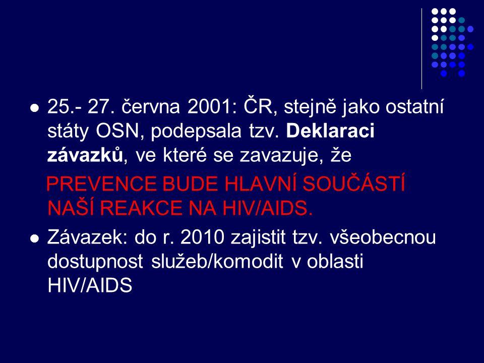  25.- 27. června 2001: ČR, stejně jako ostatní státy OSN, podepsala tzv. Deklaraci závazků, ve které se zavazuje, že PREVENCE BUDE HLAVNÍ SOUČÁSTÍ NA