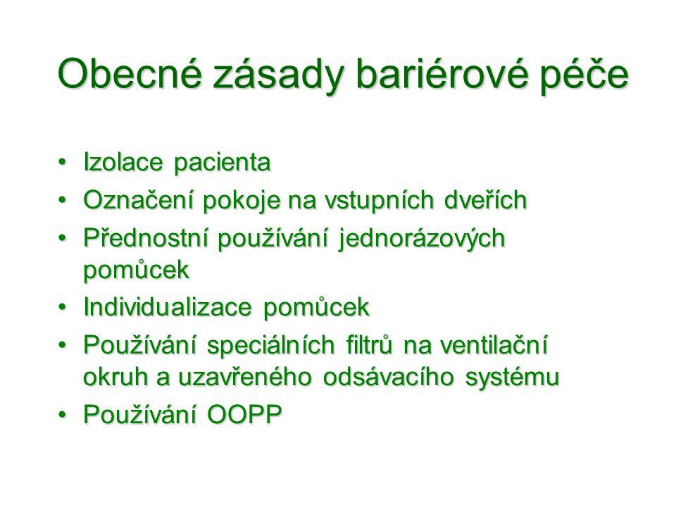 Obecné zásady bariérové péče •Izolace pacienta •Označení pokoje na vstupních dveřích •Přednostní používání jednorázových pomůcek •Individualizace pomů