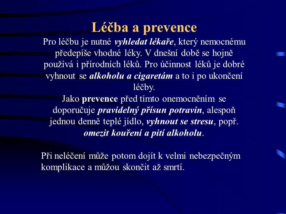 Vředová choroba žaludku příznaky: Žaludeční vřed •bolest po jídle •epigastriu •hubnou •pálení žáhy Dvanáctníkový vřed •bolesti na lačno •tloustnou •se