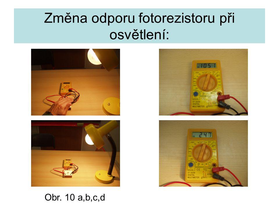 Změna odporu fotorezistoru při osvětlení: Obr. 10 a,b,c,d