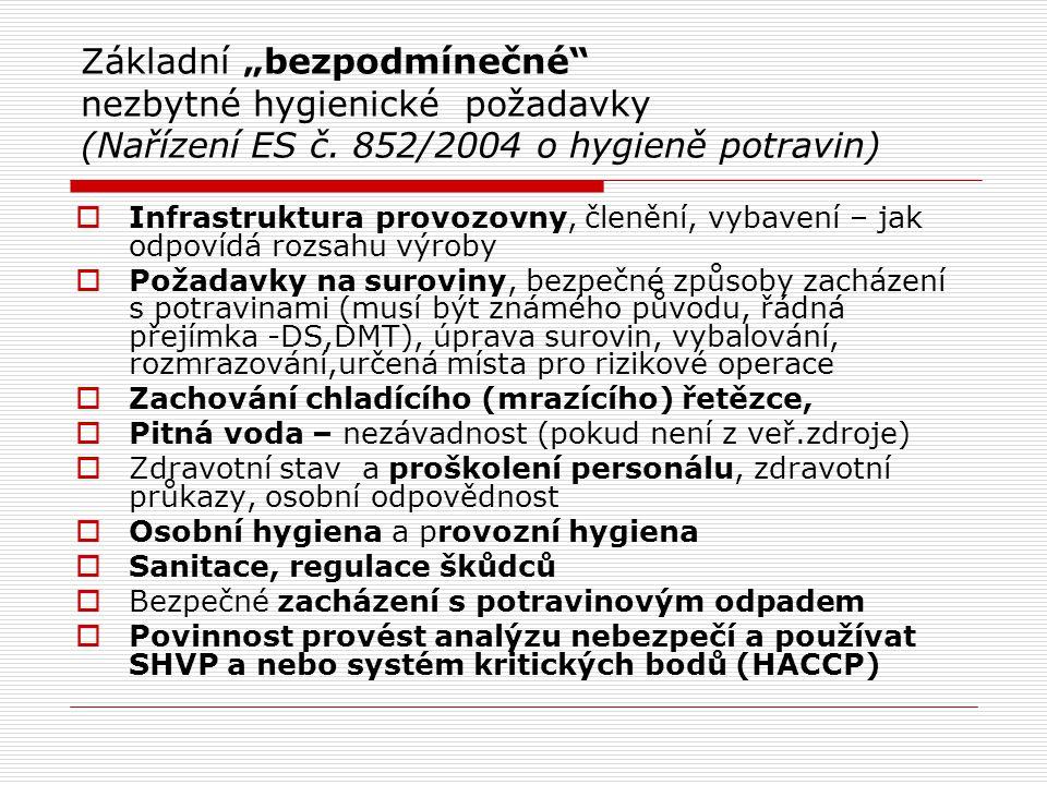 """Základní """"bezpodmínečné"""" nezbytné hygienické požadavky (Nařízení ES č. 852/2004 o hygieně potravin)  Infrastruktura provozovny, členění, vybavení – j"""