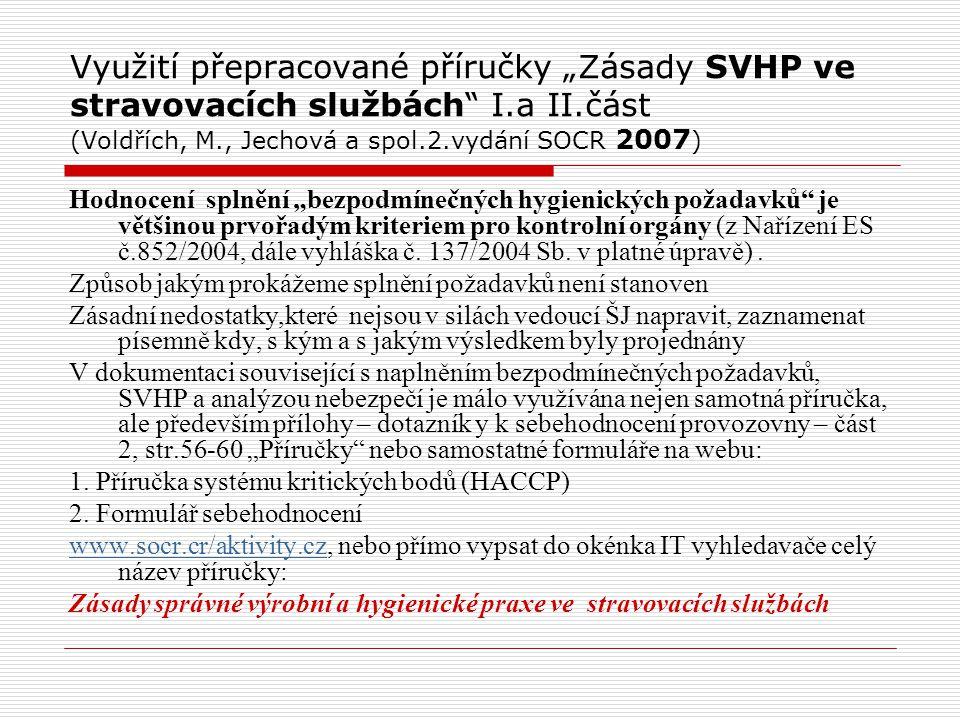 """Využití přepracované příručky """"Zásady SVHP ve stravovacích službách"""" I.a II.část (Voldřích, M., Jechová a spol.2.vydání SOCR 2007 ) Hodnocení splnění"""